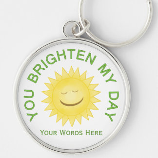 Your Brighten My Day: Personalized Keychain