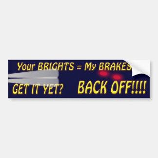 Your Brights = My Brakes Bumper Sticker