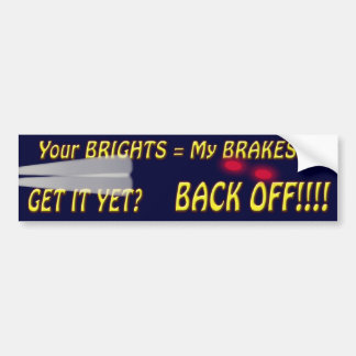 Your Brights = My Brakes Car Bumper Sticker