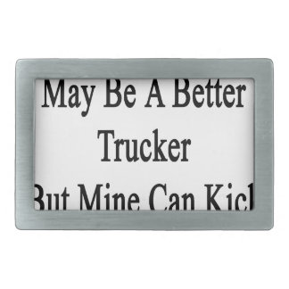 Your Brother May Be A Better Trucker But Mine Can Belt Buckle