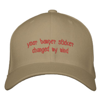 your bumper sticker changed my mind embroidered hats