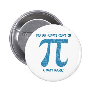 Your Can Always Count on A Math Major Pi Tees Buttons