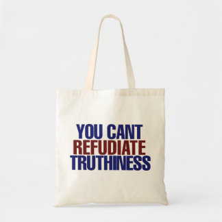 Your Can't refudiate truthiness Tote Bags