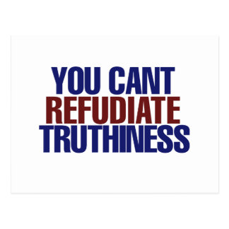 Your Can't refudiate truthiness Postcard