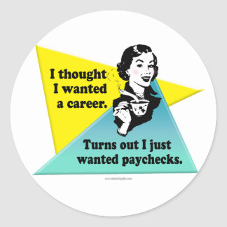 Your Career... Classic Round Sticker