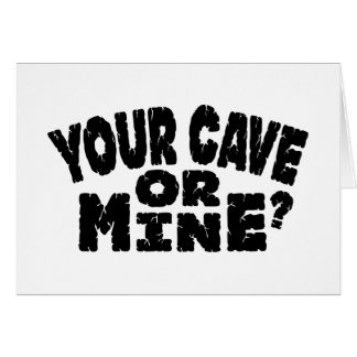 Your Cave Or MIne Card
