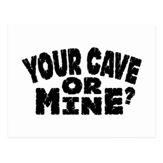 Your Cave Or MIne Postcard