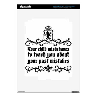 Your Child Misbehaves To Teach You Medieval quote iPad 3 Decals