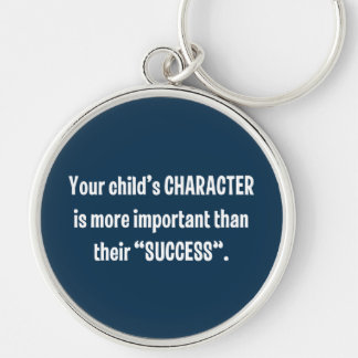 Your Child's CHARACTER Is More Important … Keychain