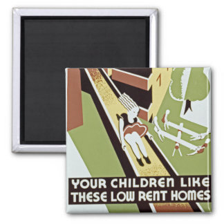 Your Children Like These Low Rent Homes Magnet
