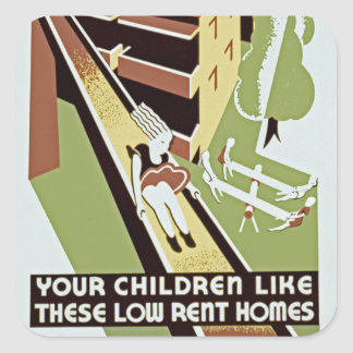 Your Children Like These Low Rent Homes Square Sticker