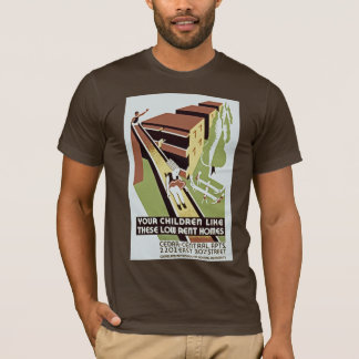 Your Children Like These Low Rent Homes T-Shirt