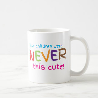 Your children were never this cute! coffee mug