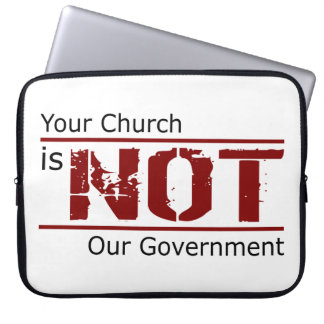 Your Church is NOT Our Government Laptop Sleeve