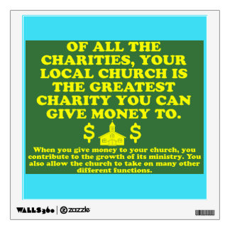 Your Church Is The Greatest Charity. Wall Sticker