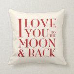 Your color 'Love you to the moon and back' Pillows