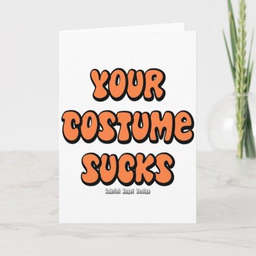 Your Costume Sucks Card
