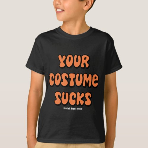 Your Costume Sucks T_Shirt