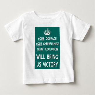 Your Courage Will Bring Us Victory Baby T-Shirt