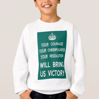 Your Courage Will Bring Us Victory Sweatshirt