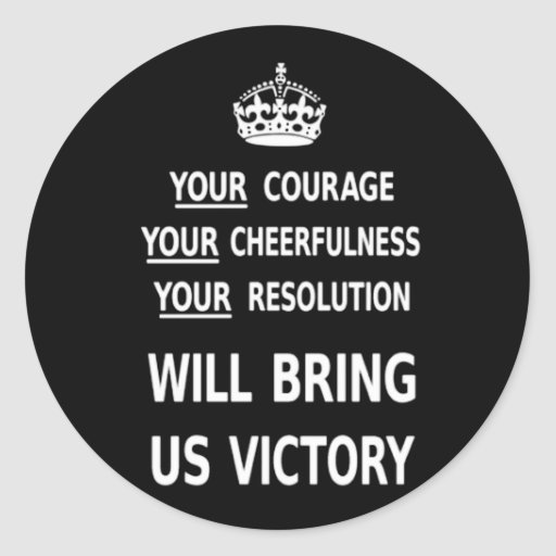 Your Courage Will Bring Us Victory white low price Classic Round Sticker