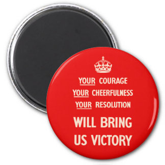 Your Courage Your Cheerfulness Your Resolution 2 Inch Round Magnet