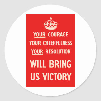 Your courage Your Cheerfulness Your Resolution Classic Round Sticker