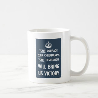 Your Courage Your Cheerfulness Your Resolution Coffee Mug