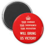 Your Courage Your Cheerfulness Your Resolution Refrigerator Magnets