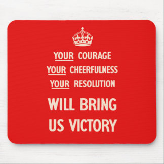 Your Courage Your Cheerfulness Your Resolution Mousepad