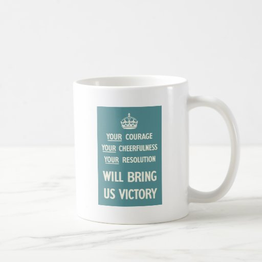 Your Courage Your Cheerfulness Your Resolution Classic White Coffee Mug