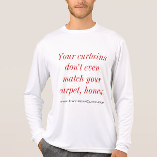 """""""Your curtains don't even. . ."""" T-shirt"""
