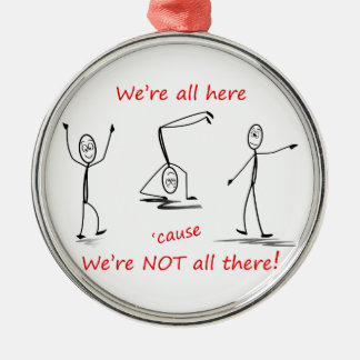 Your Custom Premium Round Ornament- NOT All There! Round Metal Christmas Ornament