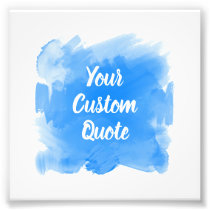 Your Custom Quote Azure Paint Stroke Personalized Photo Print