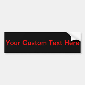 Your Custom Text Here Bumper Sticker