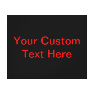 Your Custom Text Here Canvas Print