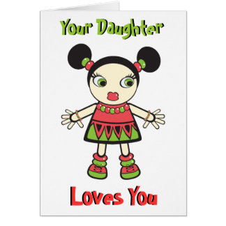 Your Daughter Loves You Card