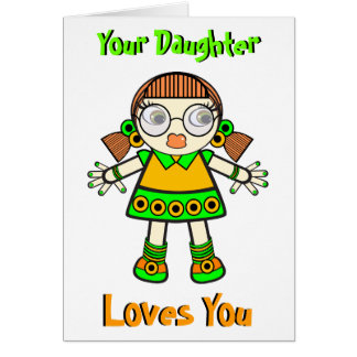 Your Daughter Loves You Greeting Card
