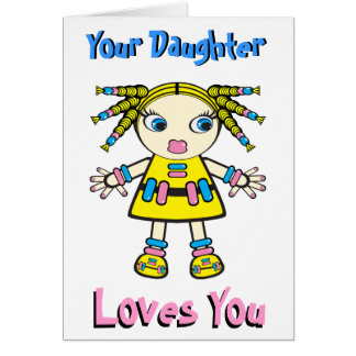 Your Daughter Loves You Greeting Cards