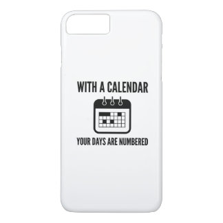 Your Days Are Numbered iPhone 8 Plus/7 Plus Case