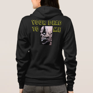 Your Dead To Me Horror Hoodie