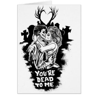your dead to me love zombie card romantic