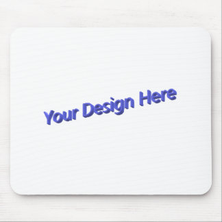 Your Design Here Mouse Pad