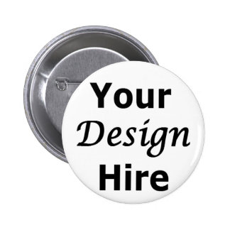 Your Design Hire Pinback Buttons