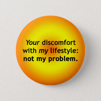 Your Discomfort: Not My Problem Pinback Button