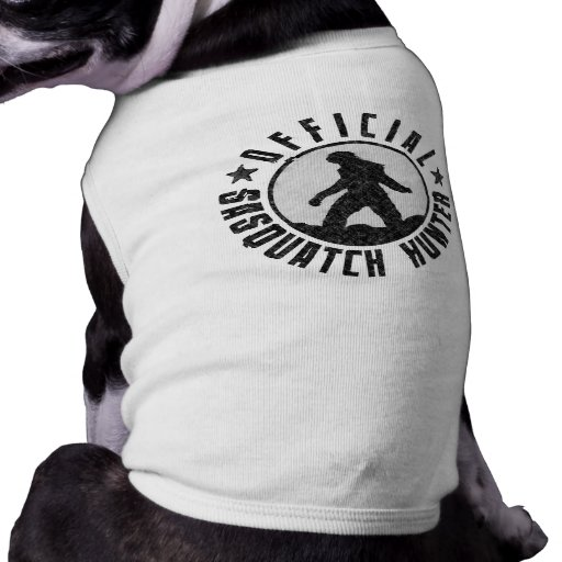 Your Dog is an Official Sasquatch Hunter Pet Tshirt