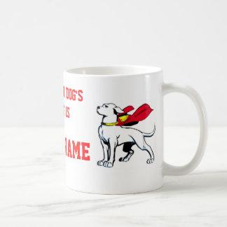 YOUR DOG'S NAME COFFEE MUG