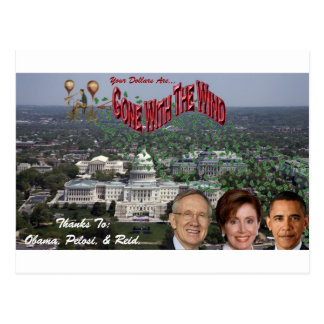 Your Dollars GONE WITH THE WIND Thanks to Obama... Postcard