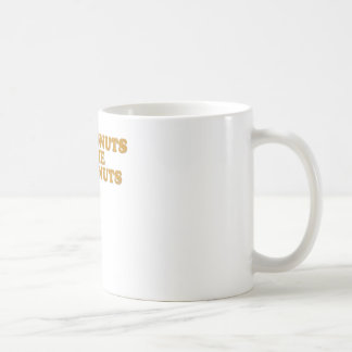 Your Donuts Make Me Go Nuts Coffee Mug