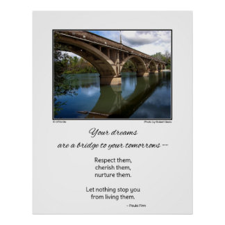 Your dreams are a bridge...Inspirational poster